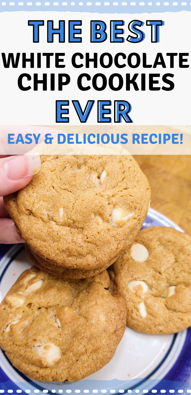 """pinterest image with 3 white chocolate chip cookies. Text reads, """"the best white chocolate chip cookies ever. easy  delicious recipes!"""""""